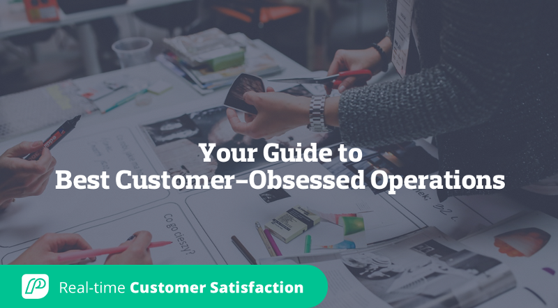 Your Guide to Best Customer-Obsessed Operations
