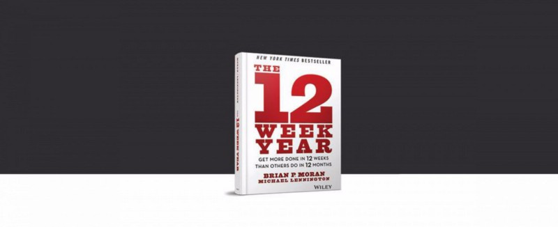 The 12 Week Year: Get More Done in 12 Weeks