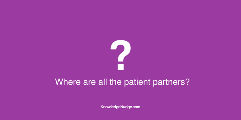 Where are all the patient partners? KnowledgeNudge.com