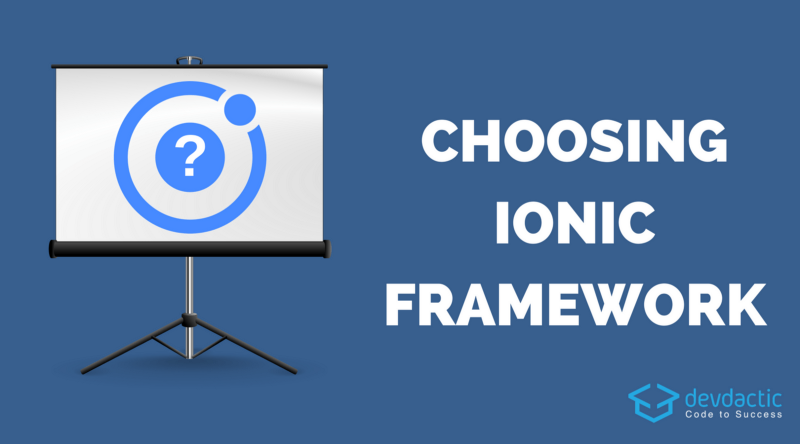 How to find out if Ionic is the right choice for your project