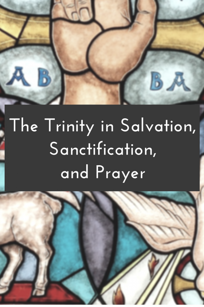 Blog Post | What are the depths of the beautiful Trinity? Let's take a deeper look at the Trinity in Salvation, Sanctification, and Prayer!