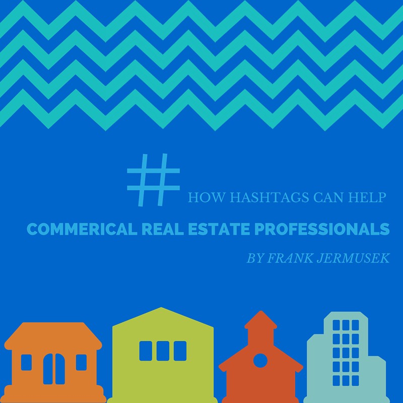 How Hashtags Can Help Commercial Real Estate Professionals
