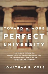 Toward a more perfect university - Jonathan Cole - book cover http://bit.ly/20Qu5zB