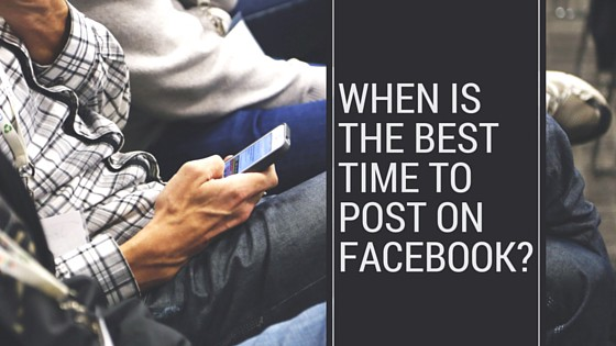 When Is The Best Time To Post On Facebook-