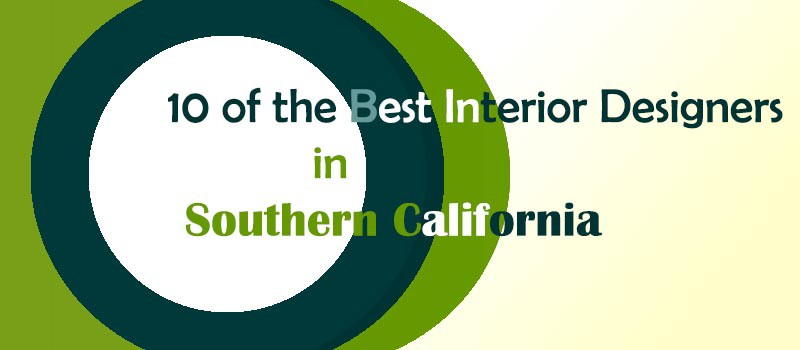 10 of the best interior designers in southern california