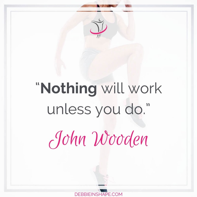 """Nothing will work unless you do."" - John Wooden"