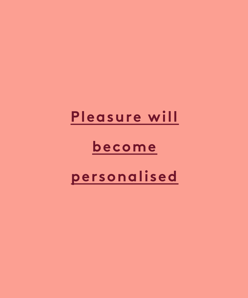 pleasure with become personalised