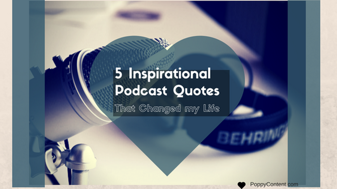 5 Inspirational Podcast Quotes That Changed My Life