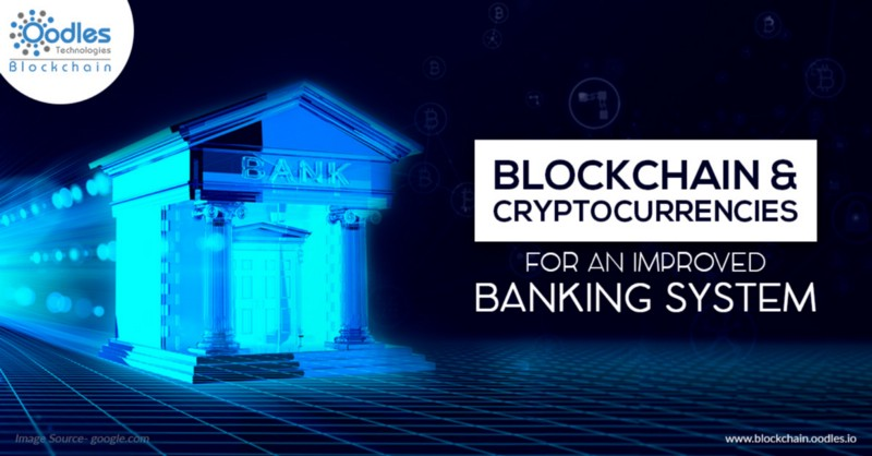 Using Blockchain and Cryptocurrency for an Improved Banking System