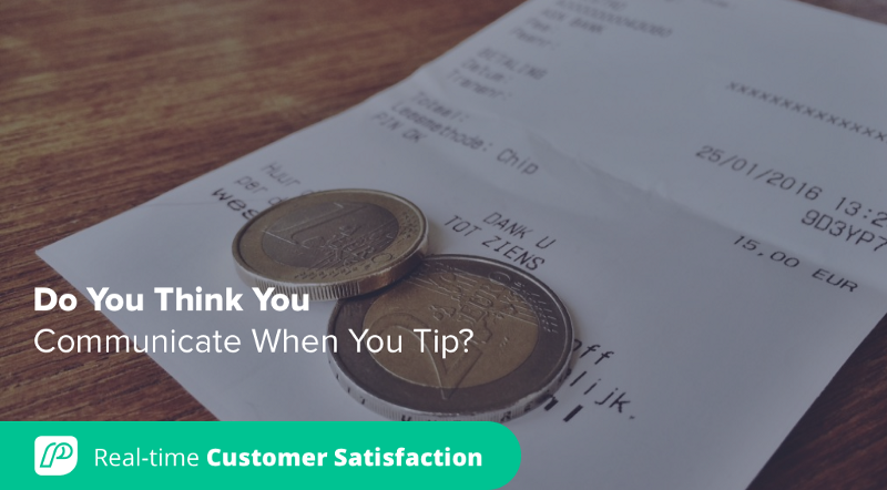 Do You Think You Communicate When You Tip?