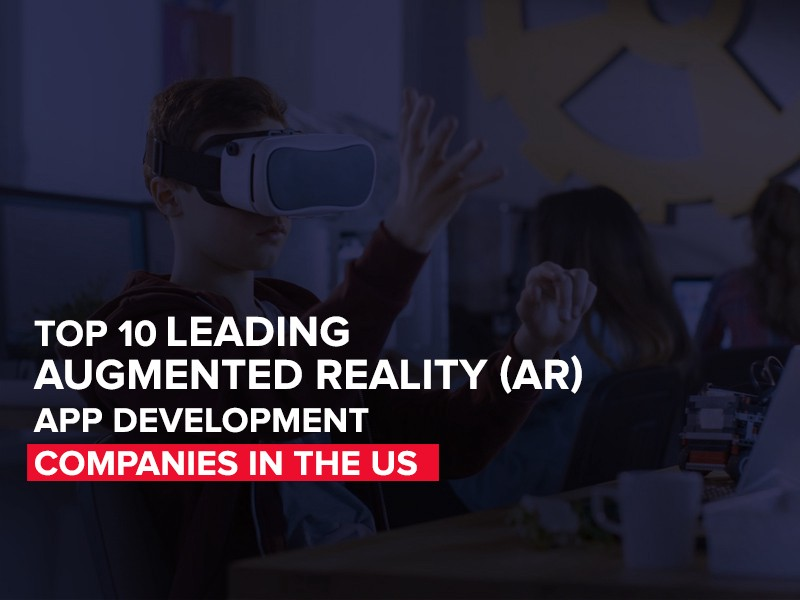 /top-10-leading-augmented-reality-ar-app-development-companies-in-us-4ff374ddad7b feature image