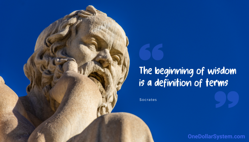"""""""The beginning of wisdom is a definition of terms.""""—Socrates"""