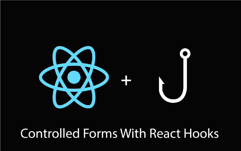 How to Get Started With React Hooks: Controlled Forms