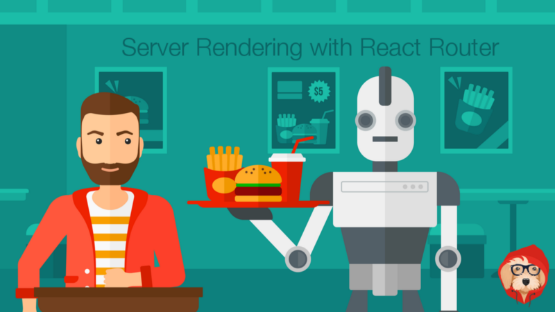 An in-depth guide to server rendering with React and React Router