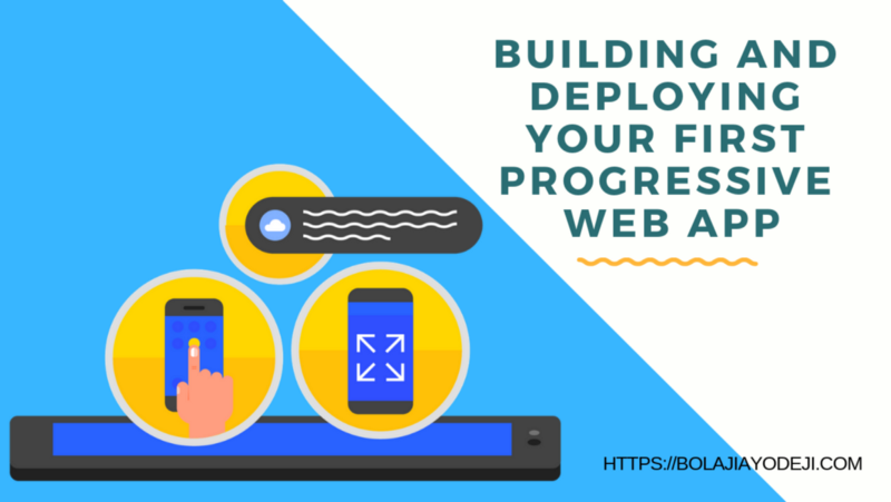 Building & Deploying your first Progressive Web App