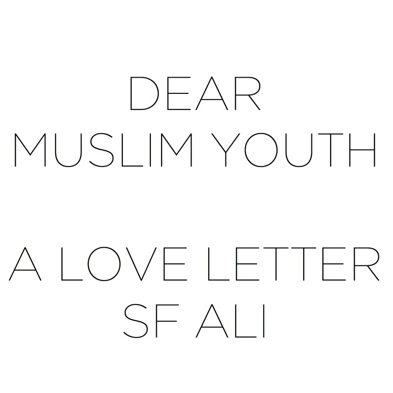this is my love letter to american muslim youth