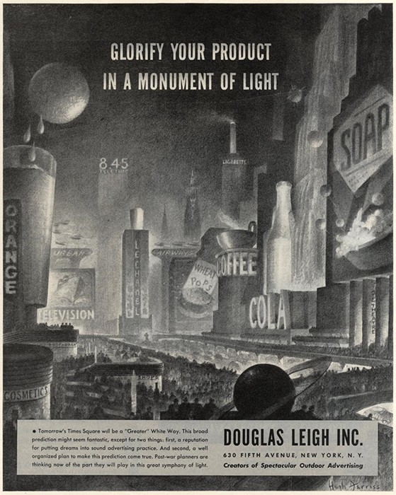 """This broad prediction might seem fantastic, except for two things: first, a reputation for putting dreams into sound advertising practice. And second, a well organised plan to make this prediction come true."" ""Glorify Your Product in a Monument of Light."" Hugh Ferris for The Douglas Leigh Advertising Company, 1945."