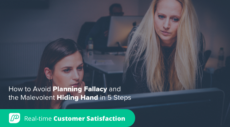 How to Avoid Planning Fallacy and the Malevolent Hiding Hand in 5 Steps