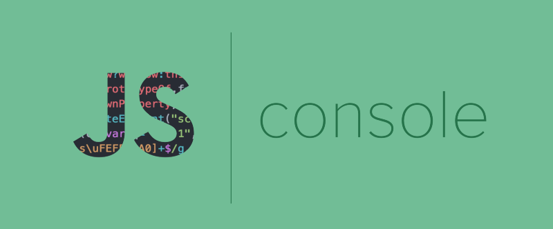 How to use the JavaScript console: going beyond console.log()