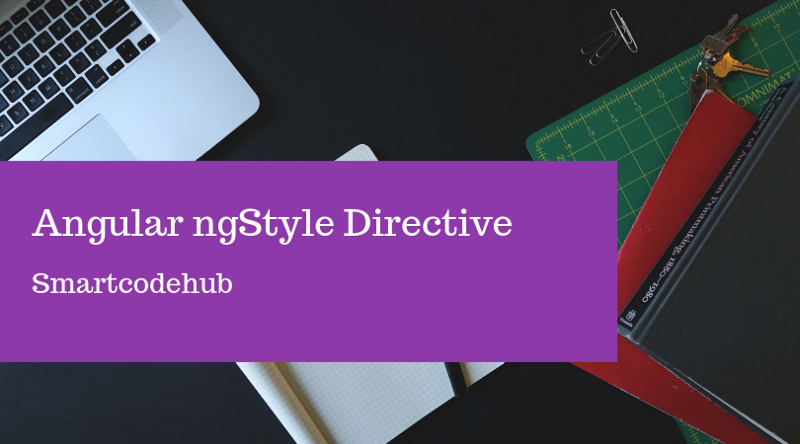 Angular Tutorials: Angular ngStyle Directive