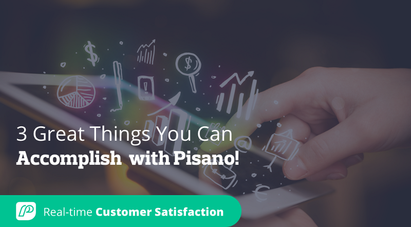 3 Great Things You Can Accomplish with Pisano!