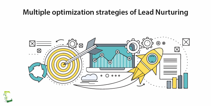 how to optimize lead nurturing_multiple optimization strategies