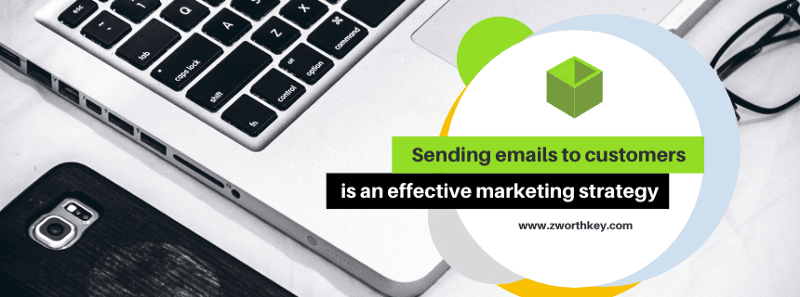 Sending emails to customers is an effective marketing strategy