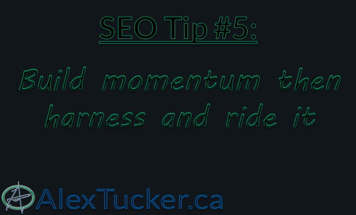 seo tip 5 build momentum then harness and ride it