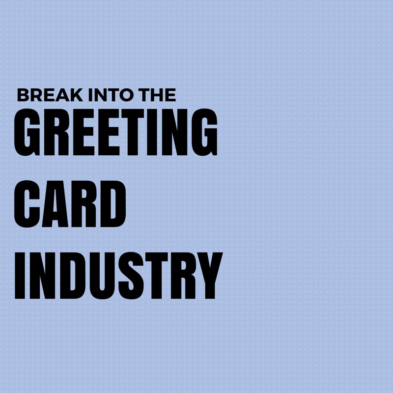 How to break into the greeting card industry christine edwards how to break into the greeting card industry m4hsunfo