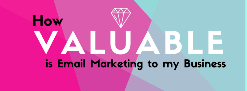 How valuable is email marketing to my business