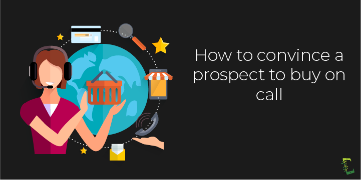 phone call tips_convince prospect