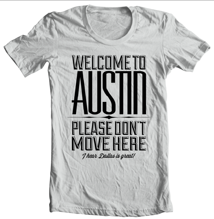 More Than 100 People A Day Have Been Moving Here And The City Is Creaking From All That Extra Weight You Hardly Meet Anyone Austin These Days