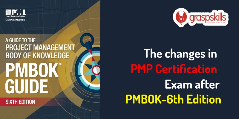 The Changes In Pmp Certification Exam After Pmbok 6th Edition