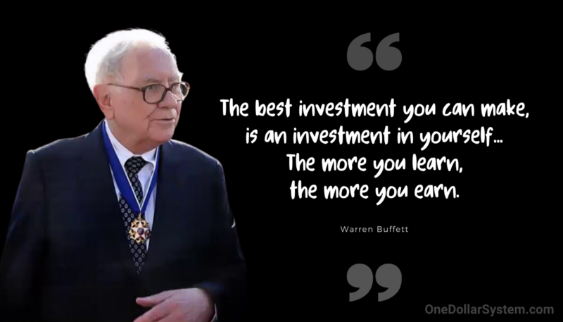 The best investment you can make, is an investment in yourself...  The more you learn, the more you earn (Warren Buffett Quote)