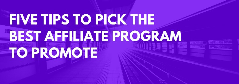 five tips to pick the best affiliate program