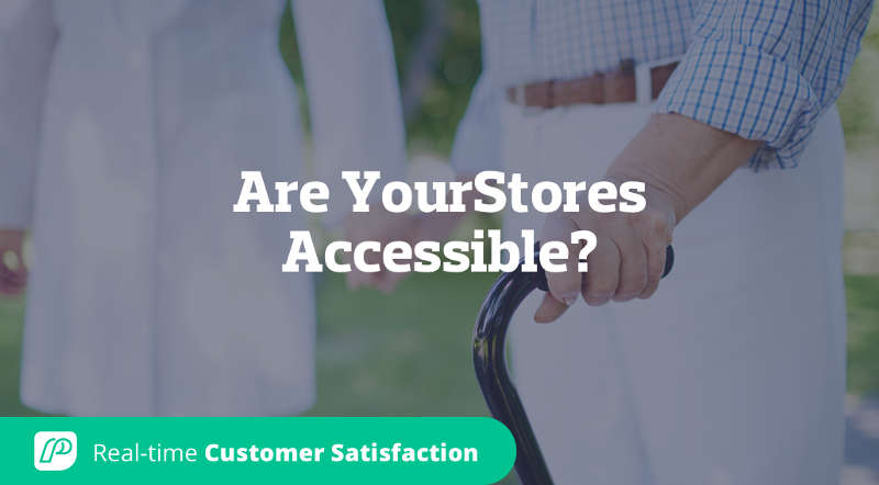 Are Your Stores Accessible?
