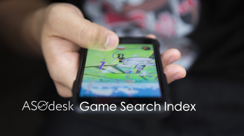 ASOdesk Game Search Index: Augmented reality games are the future 😱