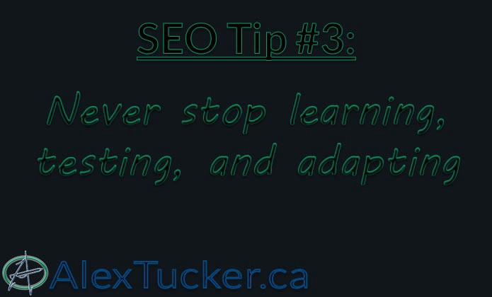 seo tip 3 never stop learning, testing, and adapting