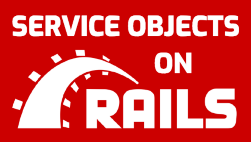 Service Objects for Ruby on Rails: how you can refactor Models, Views and Controllers