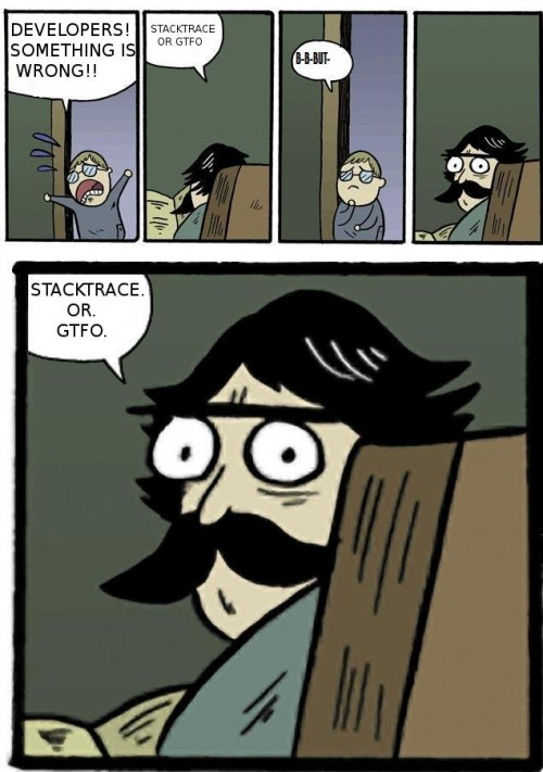 Stacktrace or get out!