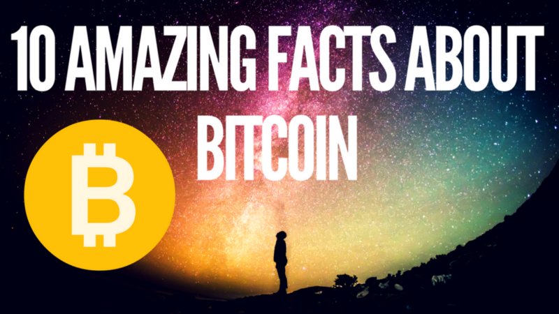 10 amazing bitcoin facts