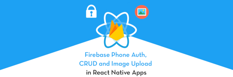 Firebase phone auth, crud and image upload in react native