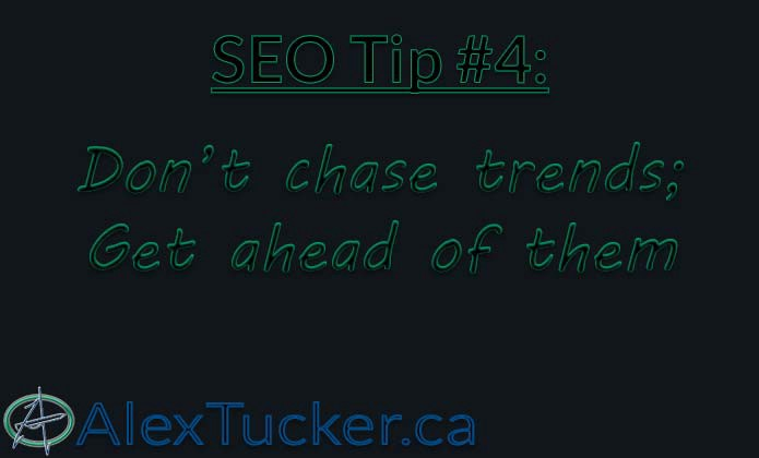 seo tip 4 don't chase trends, get ahead of them