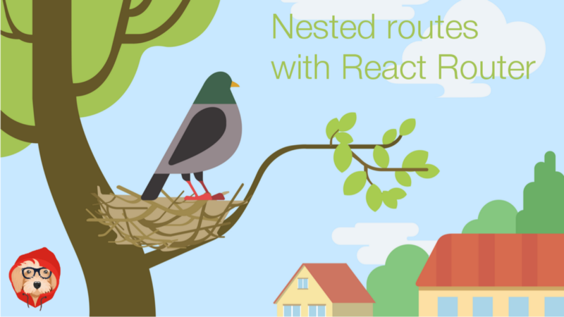 Nested routes with React Router v4