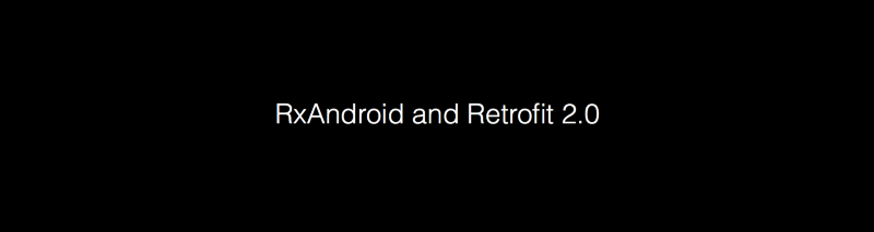 RxAndroid and Retrofit 2.0
