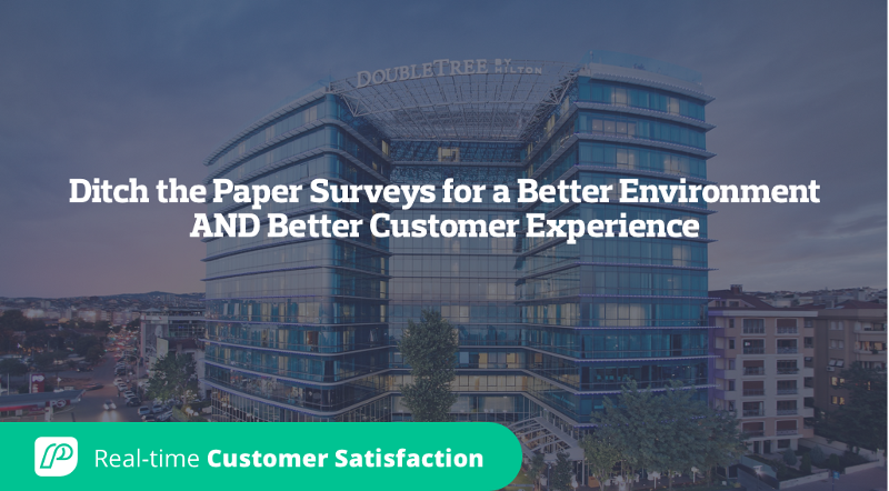 Ditch the Paper Surveys for a Better Environment AND Better Customer Experience