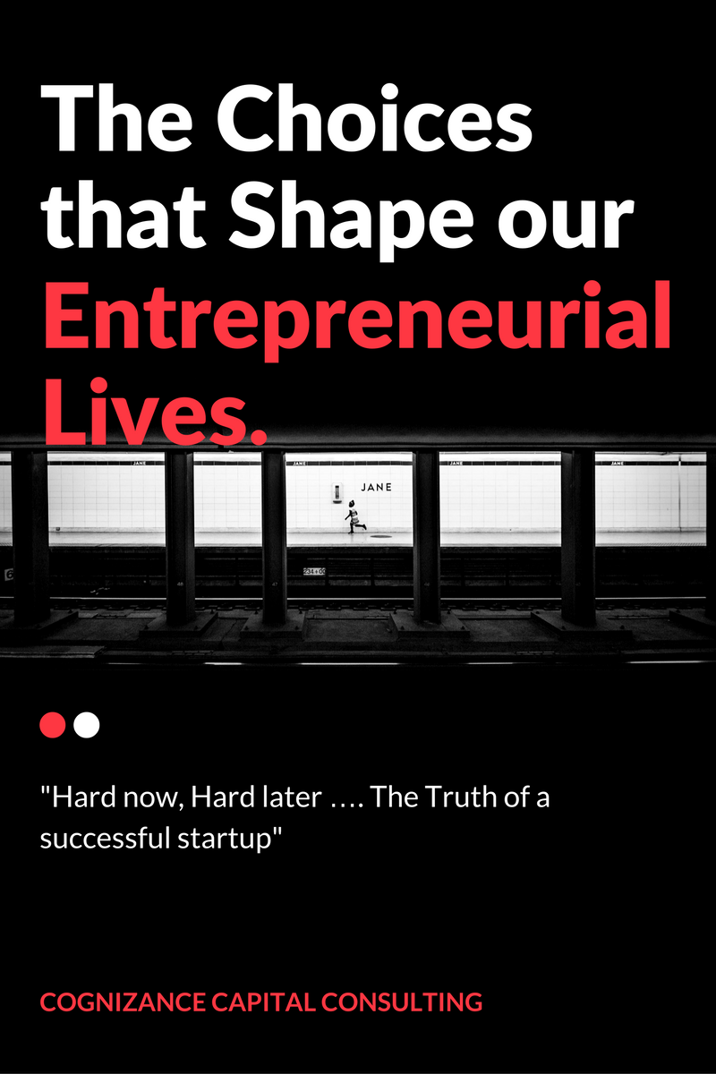 The Choices that Shape Our Entrepreneurial Lives ...