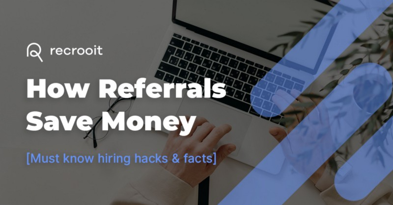 How referrals save money in recruitment