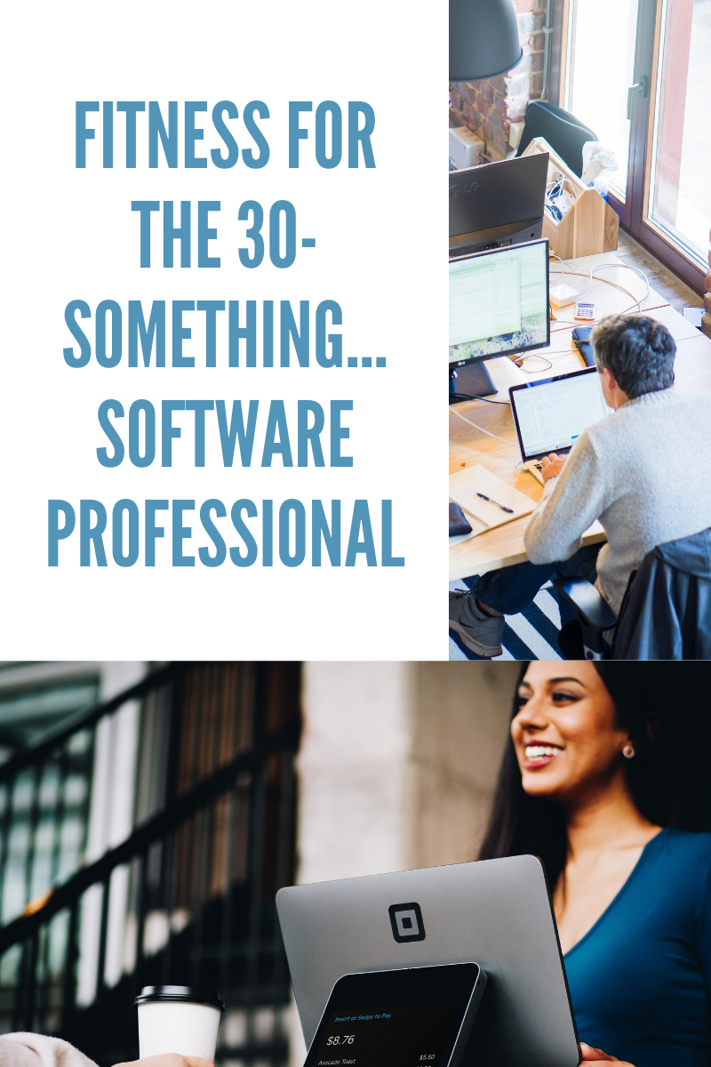 Fitness for the 30-something software professional…