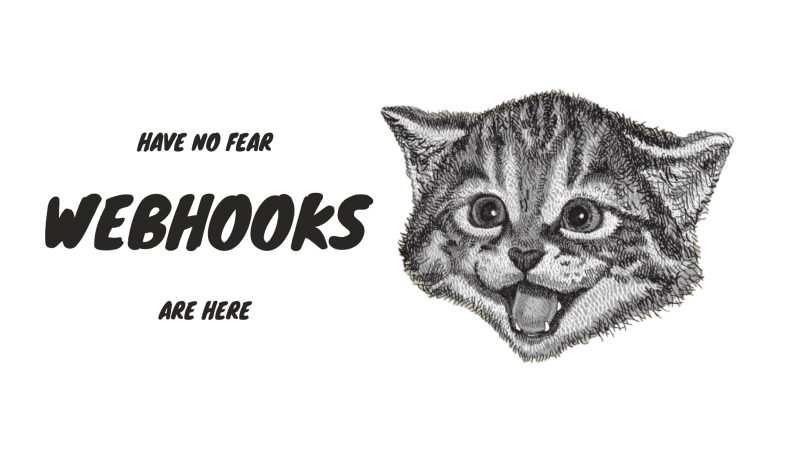A simple How-To on Webhooks: the intimidation stops now